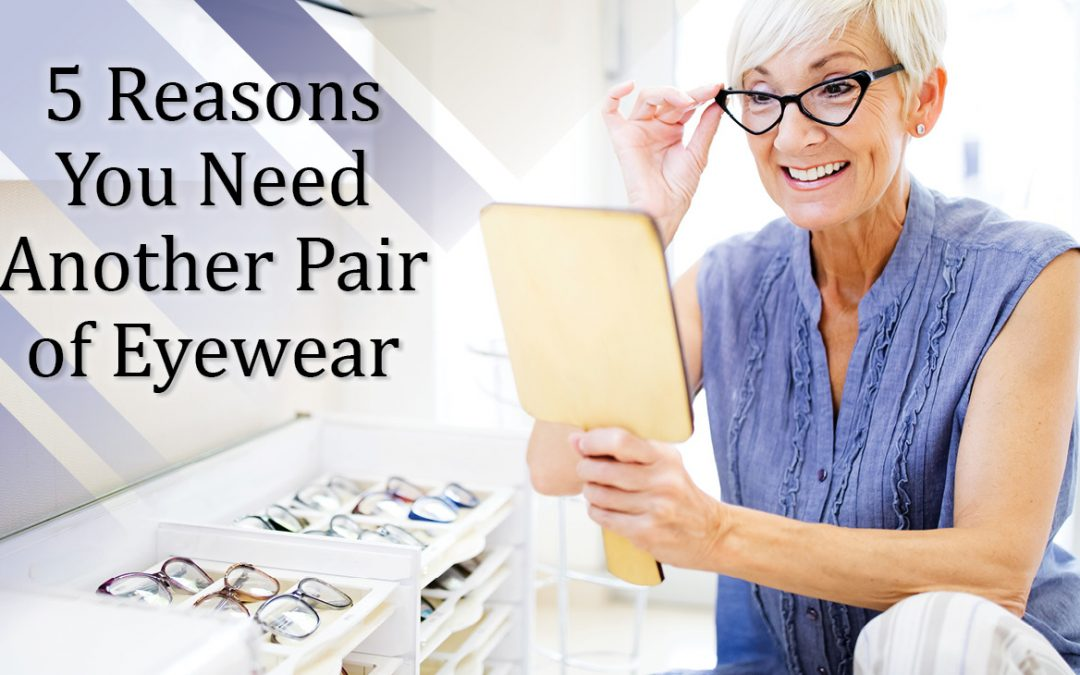 5 Reasons You Need Another Pair of Eyewear